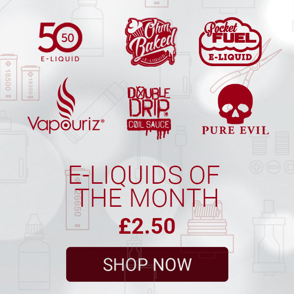 Buy the Best E-Liquids for £2.50 only, available for a limited time - Vapestore E-Liquids of the Month - Shop now!