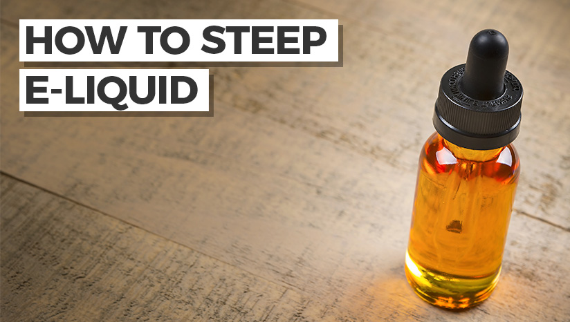 How to steep e-liquid