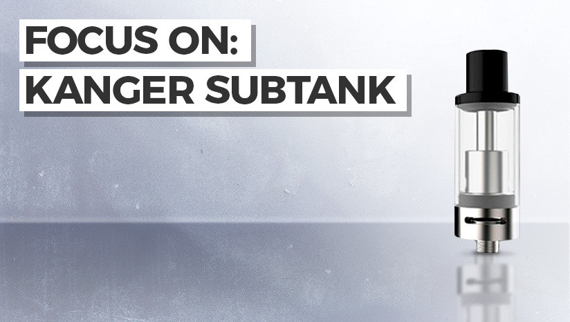 Focus on: Kanger Subtank Nano-C