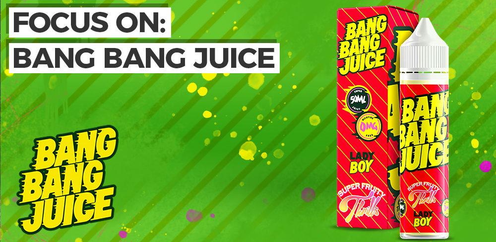 Focus On: Bang Bang Juice E-Liquid
