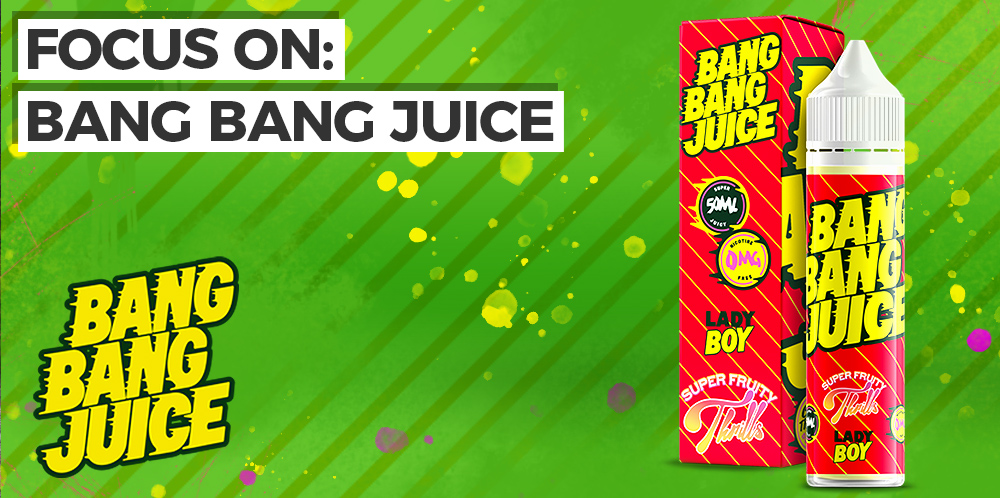 Focus On: Bang Bang Juice E-Liquid