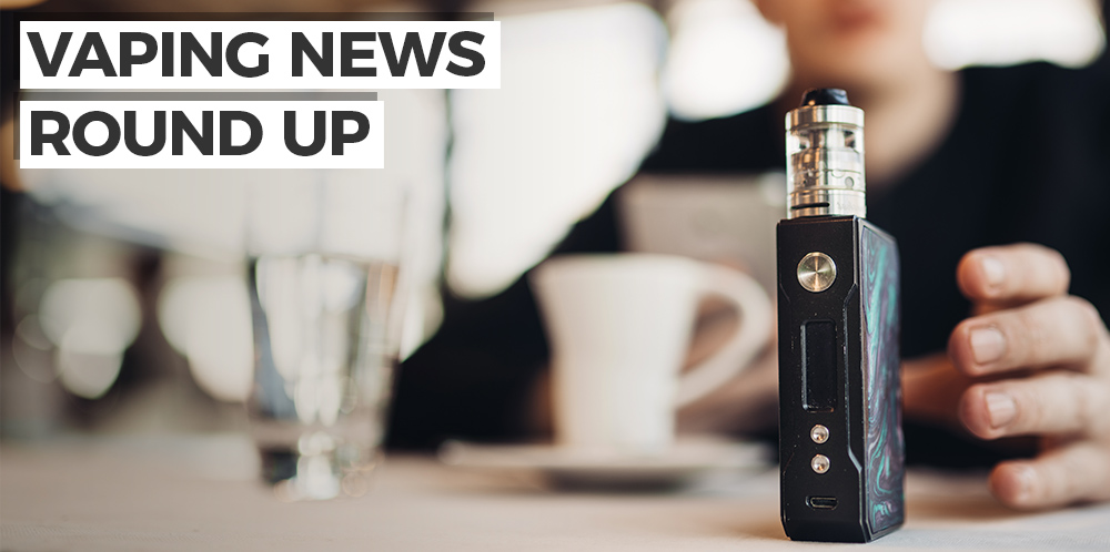 Vaping News Round-up