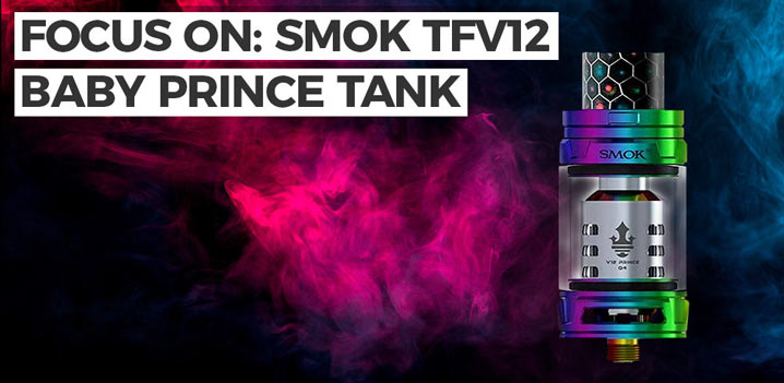 Focus On: Smok TFV12 Baby Prince Tank