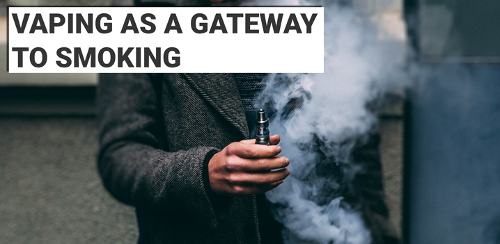 Vaping as a Gateway to Smoking