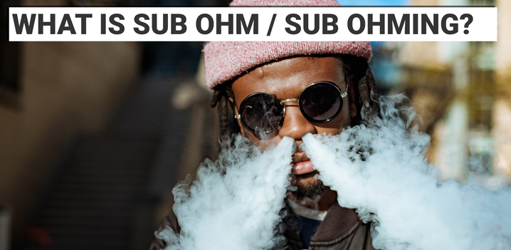 What is Sub Ohm / Sub Ohming?