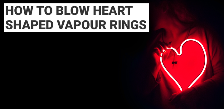 Love Is In The Air: How To Blow Heart-Shaped Vapour Rings
