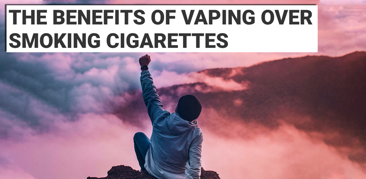 What Are The Benefits Of Vaping Over Smoking