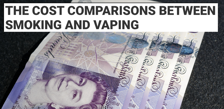 The Cost Comparisons Between Vaping & Smoking Cigarettes