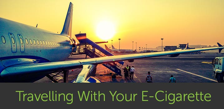 Travelling with Your E-Cigarette