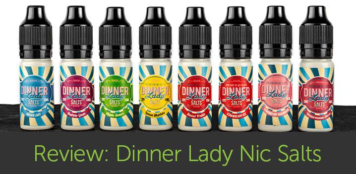 Vape Review: Dinner Lady Nic Salt E-Liquids