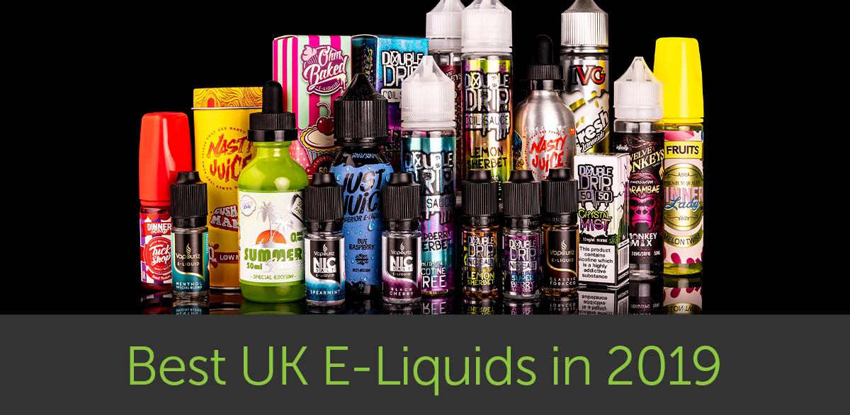 The Best UK E-Liquids in 2019