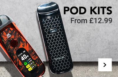Pod Kits. From £12.99