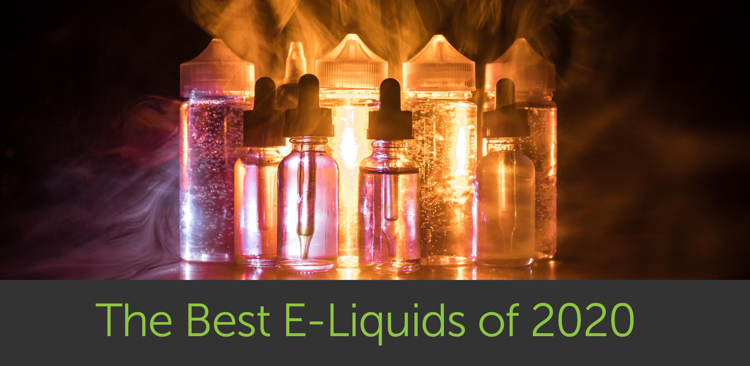 The Best E-liquids of 2020