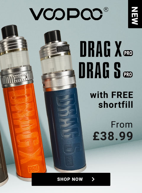 DRag X and S Pro. From £38.99 with Free shortfill