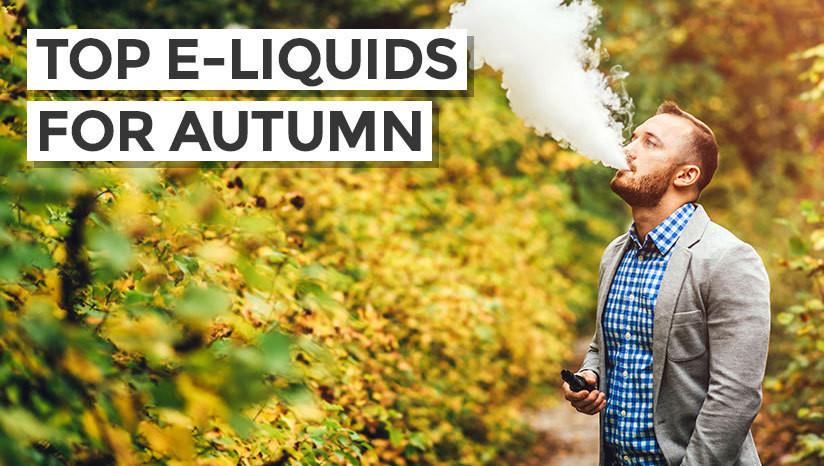 Top e-liquids for Autumn