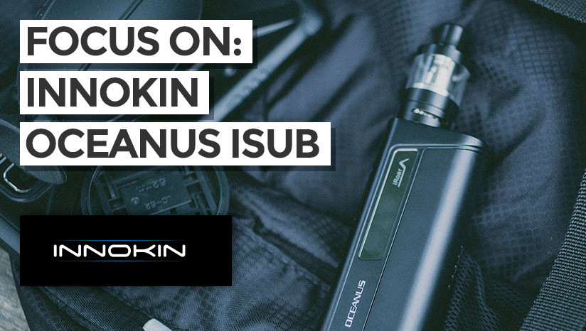 Focus on: Innokin Oceanus iSub