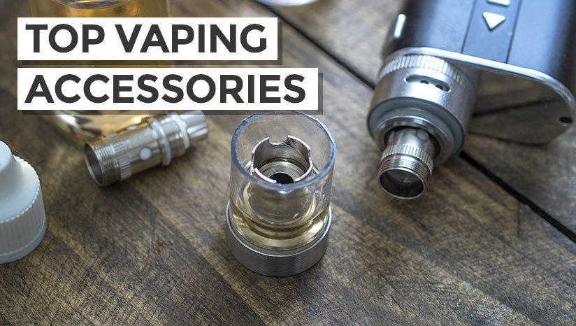 Top vaping accessories