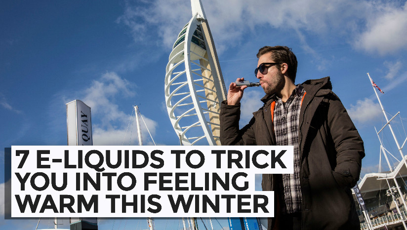 7 E-Liquids to Trick You Into Feeling Warm This Winter!