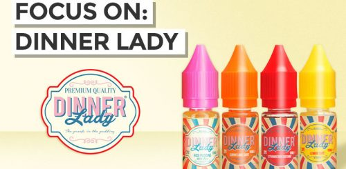 Focus On: Dinner Lady E-liquid