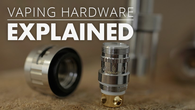 Vape hardware explained